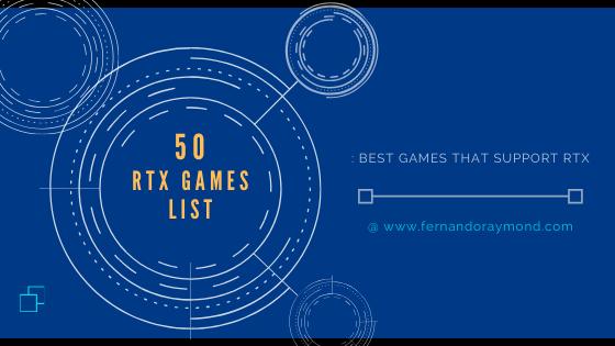 50 RTX Games List